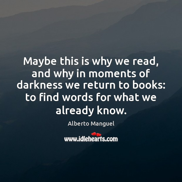 Image, Maybe this is why we read, and why in moments of darkness