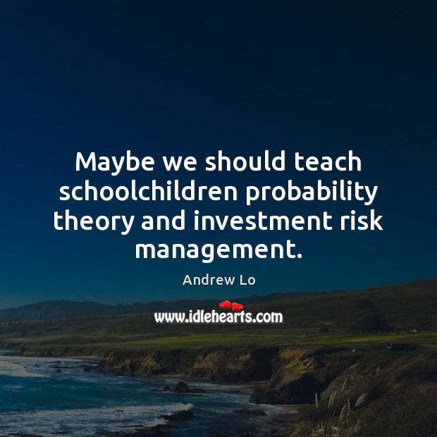 Image, Maybe we should teach schoolchildren probability theory and investment risk management.