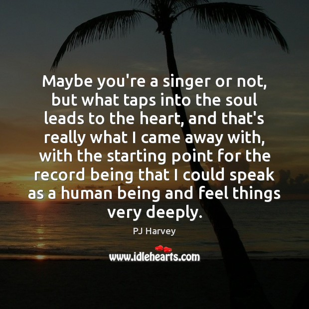Picture Quote by PJ Harvey