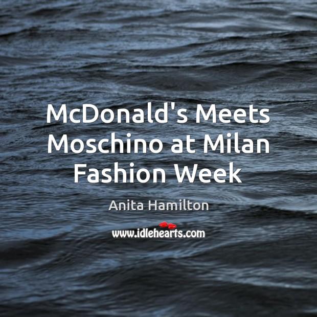 McDonald's Meets Moschino at Milan Fashion Week Image