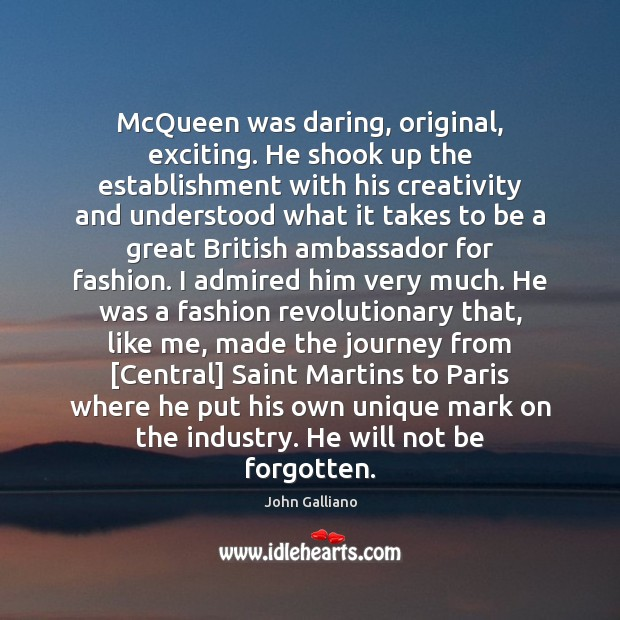 Image, McQueen was daring, original, exciting. He shook up the establishment with his