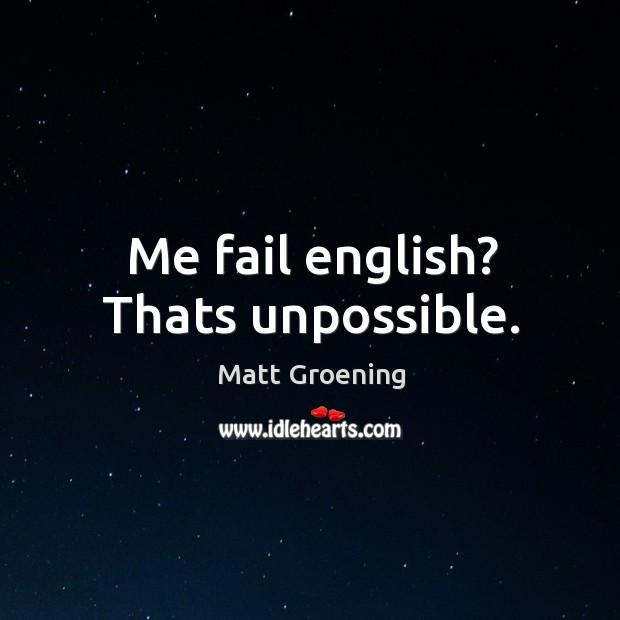 Image, Me fail english? thats unpossible.