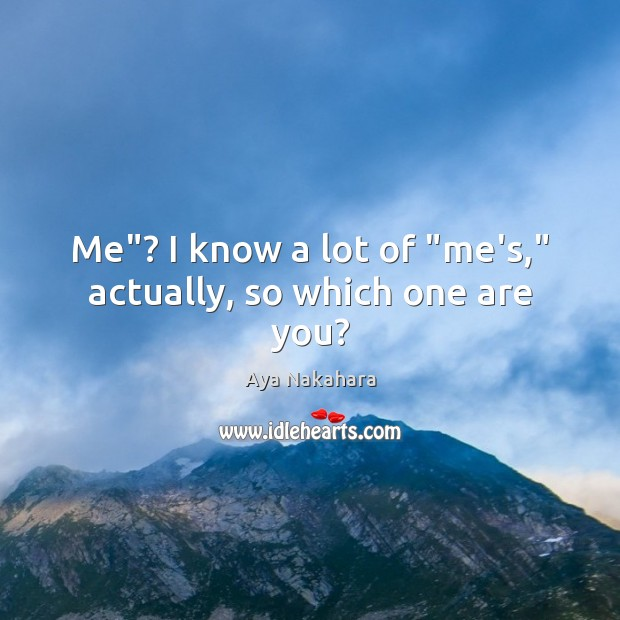 "Image, Me""? I know a lot of ""me's,"" actually, so which one are you?"