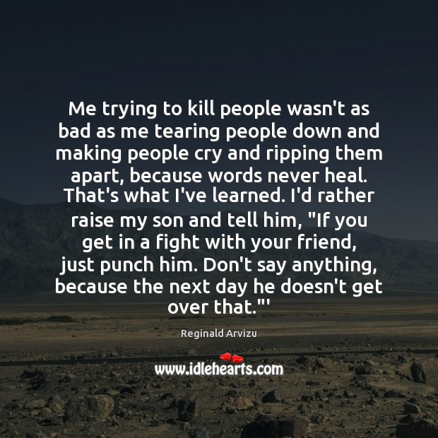 Me trying to kill people wasn't as bad as me tearing people Heal Quotes Image
