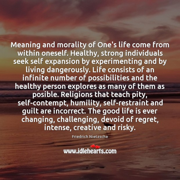 Meaning and morality of One's life come from within oneself. Healthy, strong Image