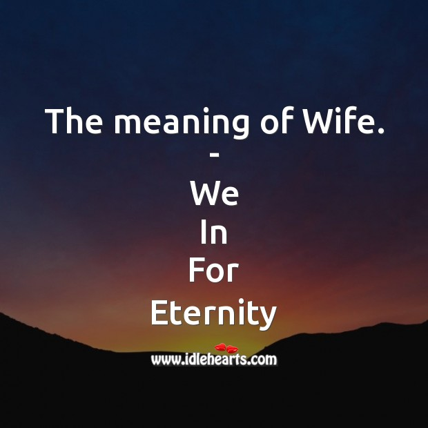 Full form of Wife. Picture Quotes Image