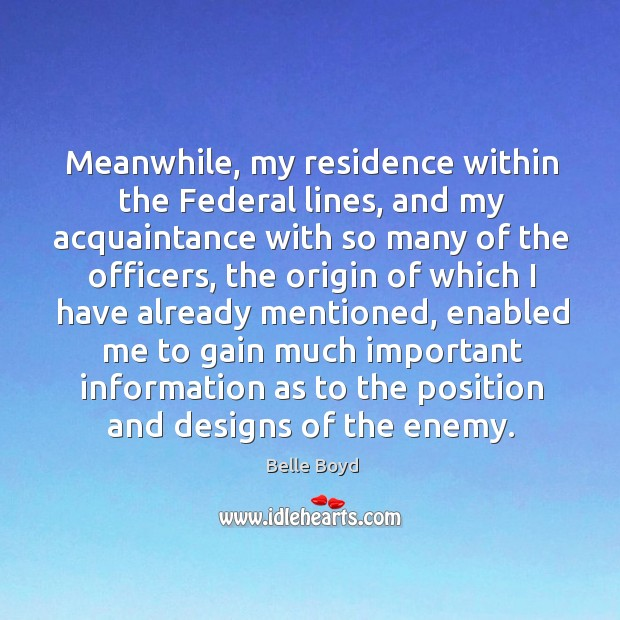 Image, Meanwhile, my residence within the federal lines, and my acquaintance with so many of the officers