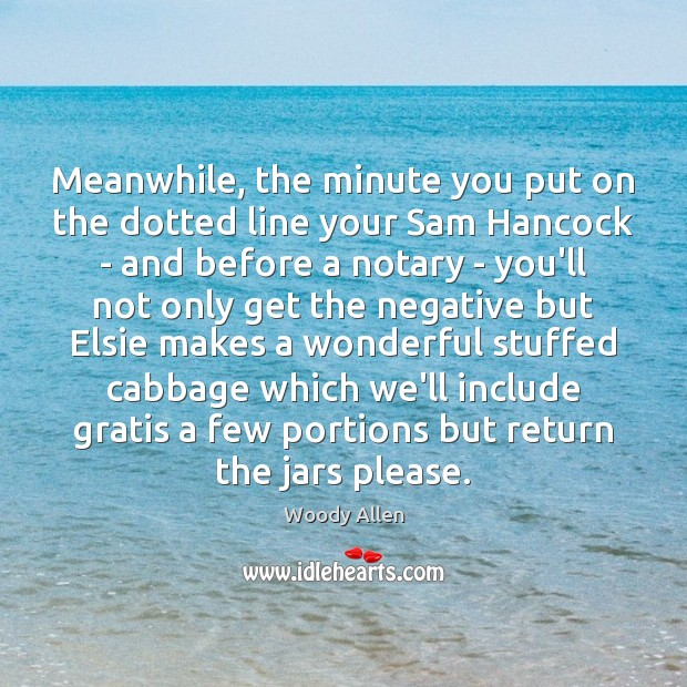 Meanwhile, the minute you put on the dotted line your Sam Hancock Image