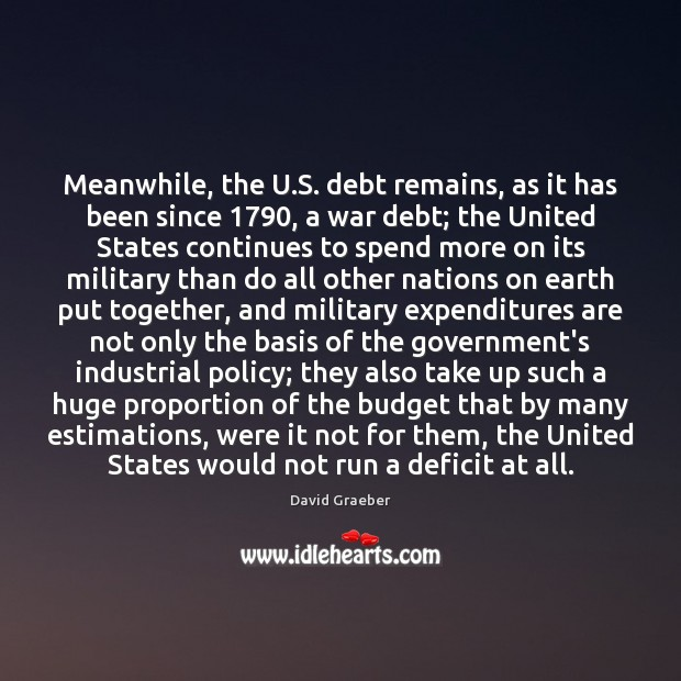Meanwhile, the U.S. debt remains, as it has been since 1790, a Image