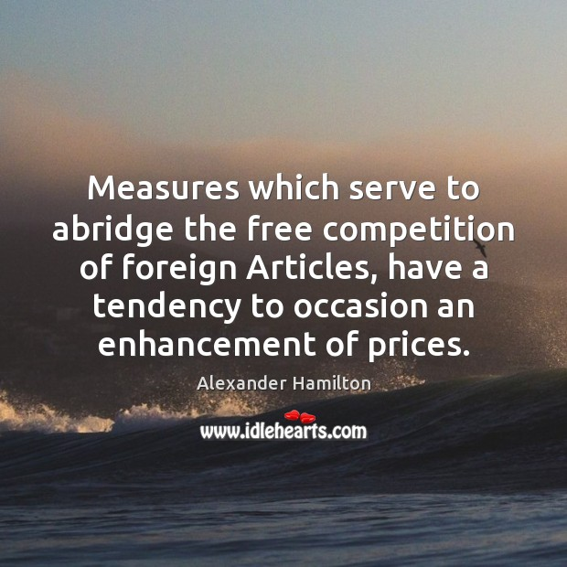 Measures which serve to abridge the free competition of foreign Articles, have Image