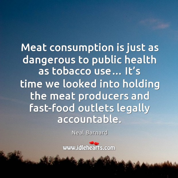Meat consumption is just as dangerous to public health as tobacco use… Image