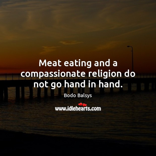 Image, Meat eating and a compassionate religion do not go hand in hand.