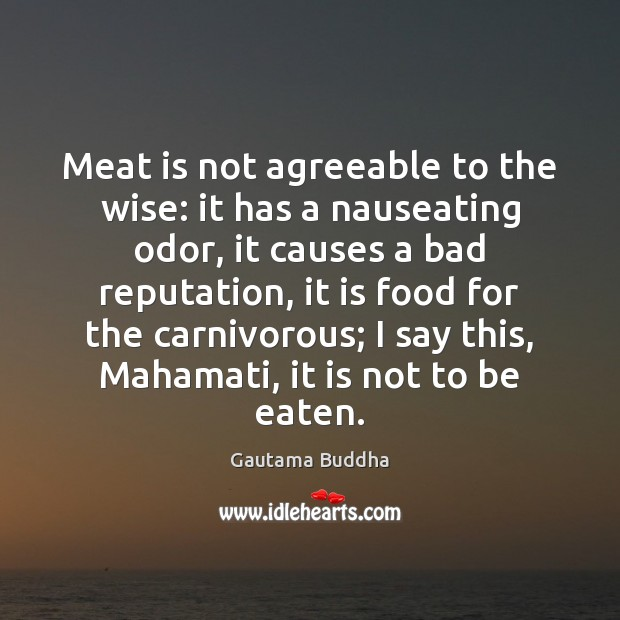 Image, Meat is not agreeable to the wise: it has a nauseating odor,