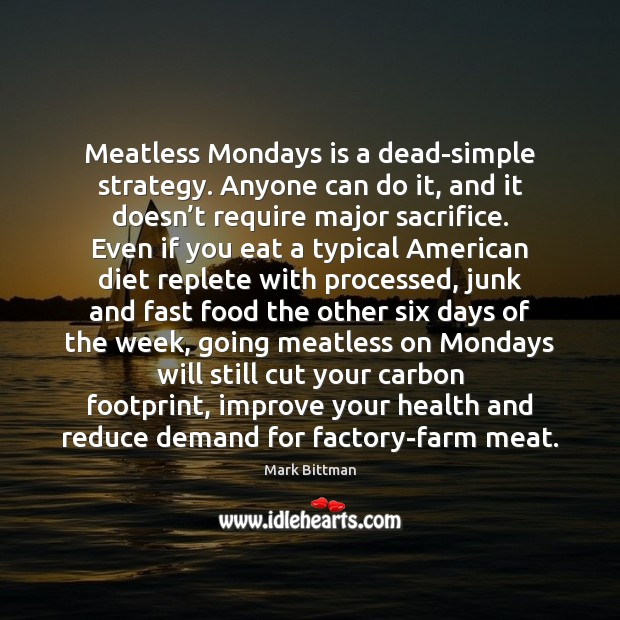 Image, Meatless Mondays is a dead-simple strategy. Anyone can do it, and it