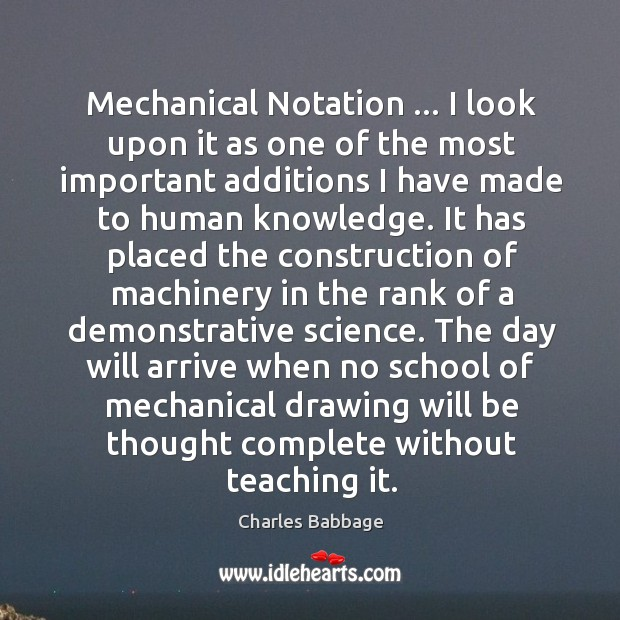 Mechanical Notation … I look upon it as one of the most important Image