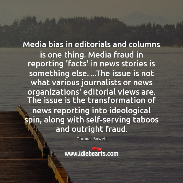 Image, Media bias in editorials and columns is one thing. Media fraud in