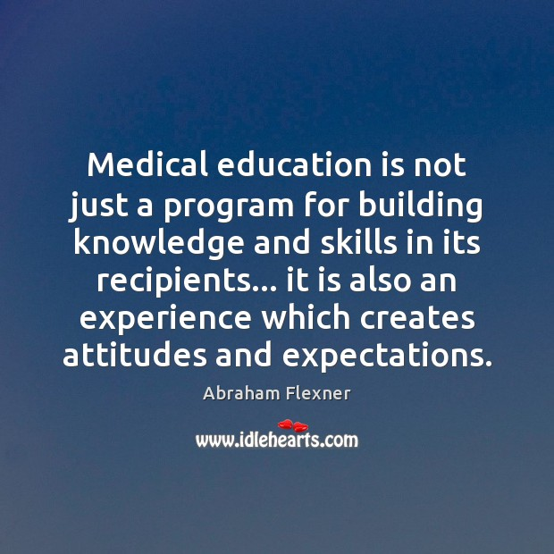 Image, Medical education is not just a program for building knowledge and skills