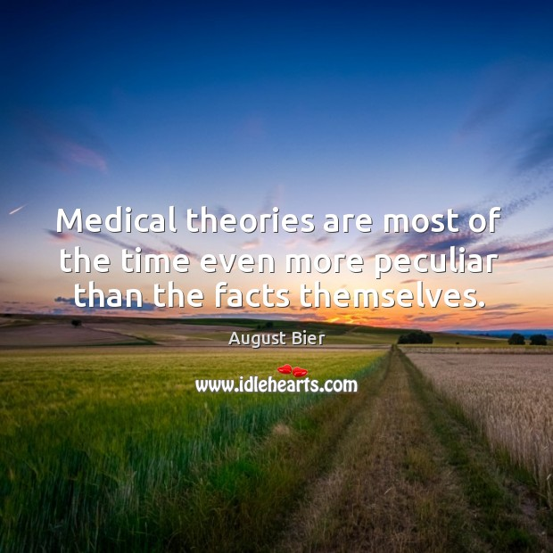 Image, Medical theories are most of the time even more peculiar than the facts themselves.