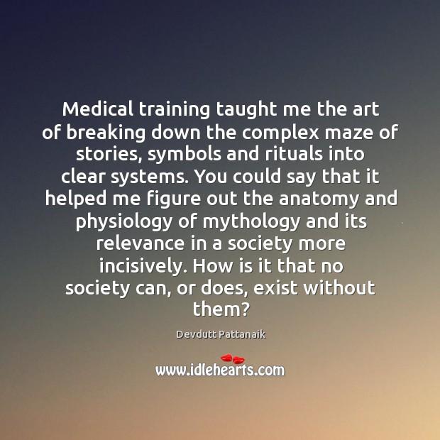 Image, Medical training taught me the art of breaking down the complex maze