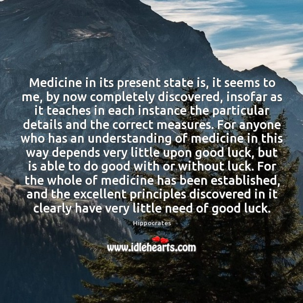 Image, Medicine in its present state is, it seems to me, by now