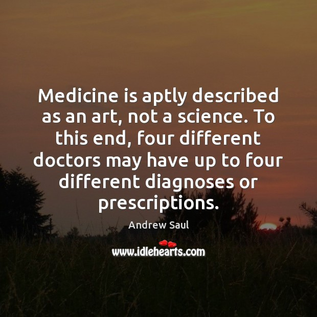 Image, Medicine is aptly described as an art, not a science. To this