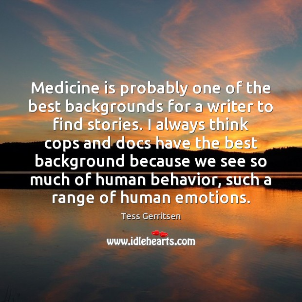 Image, Medicine is probably one of the best backgrounds for a writer to