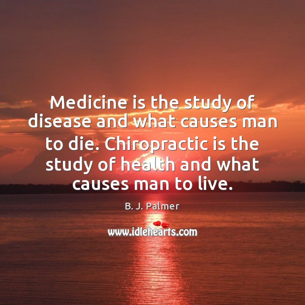 Image, Medicine is the study of disease and what causes man to die.