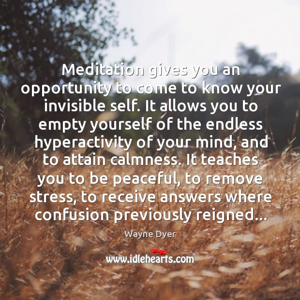 Image, Meditation gives you an opportunity to come to know your invisible self.