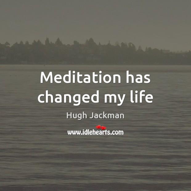 Image, Meditation has changed my life
