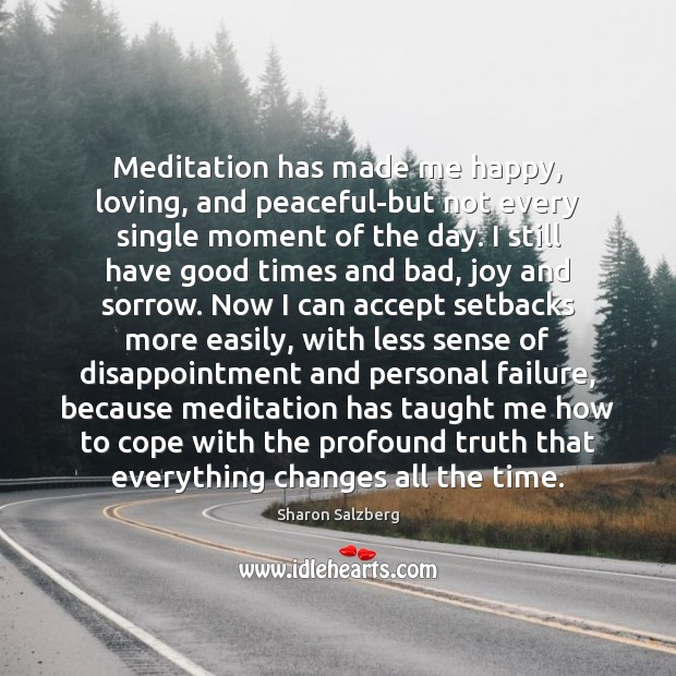 Image, Meditation has made me happy, loving, and peaceful-but not every single moment