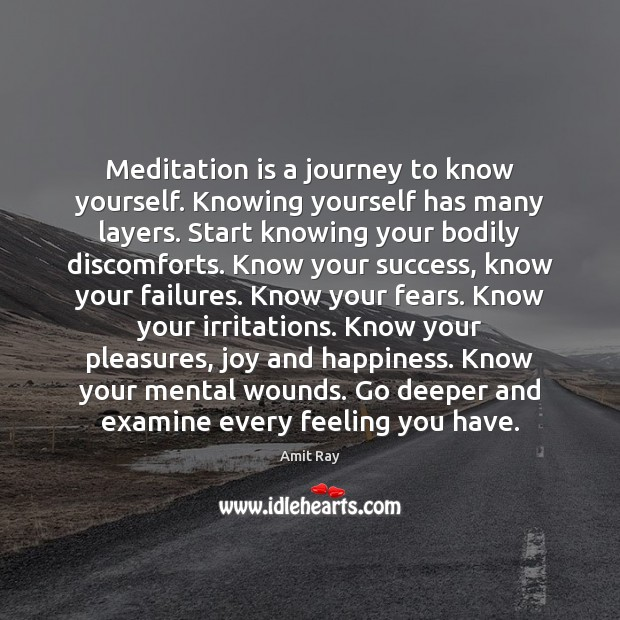 Meditation is a journey to know yourself. Knowing yourself has many layers. Joy and Happiness Quotes Image