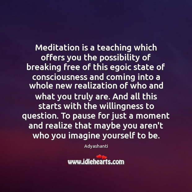 Image, Meditation is a teaching which offers you the possibility of breaking free