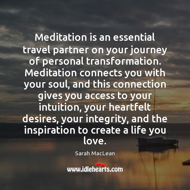 Meditation is an essential travel partner on your journey of personal transformation. Sarah MacLean Picture Quote