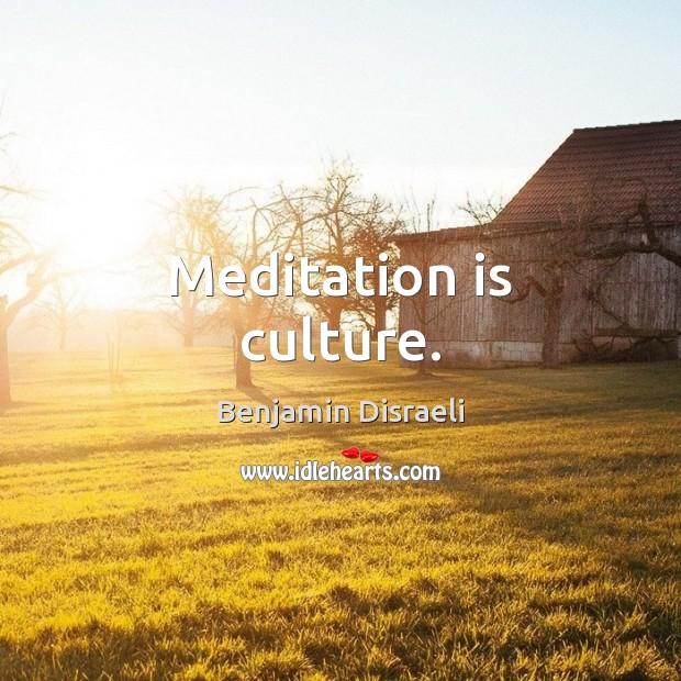 Meditation is culture. Image