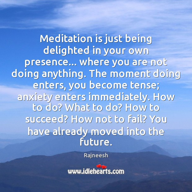 Image, Meditation is just being delighted in your own presence… where you are