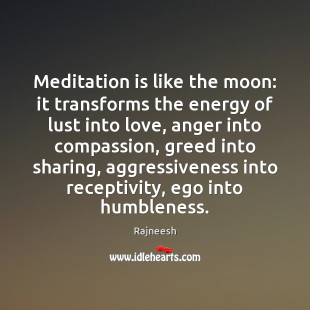 Image, Meditation is like the moon: it transforms the energy of lust into