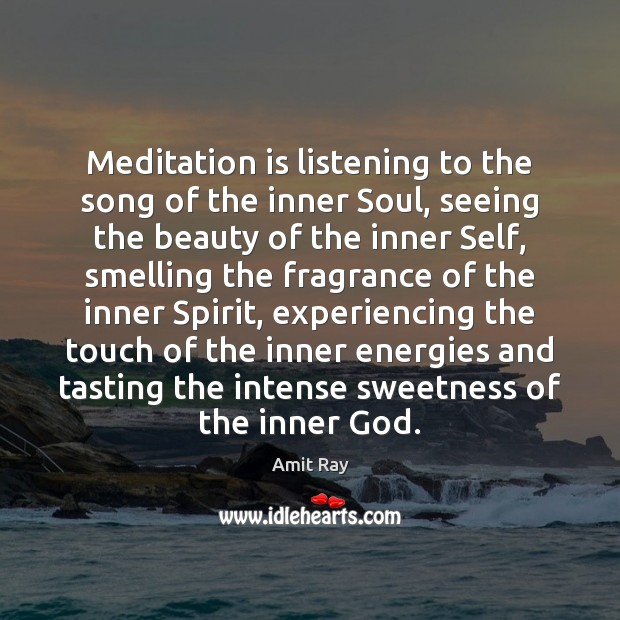 Image, Meditation is listening to the song of the inner Soul, seeing the