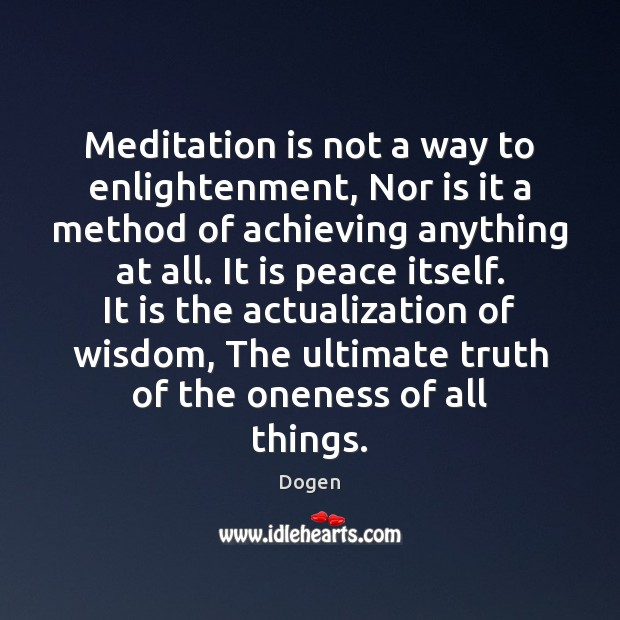 Meditation is not a way to enlightenment, Nor is it a method Image