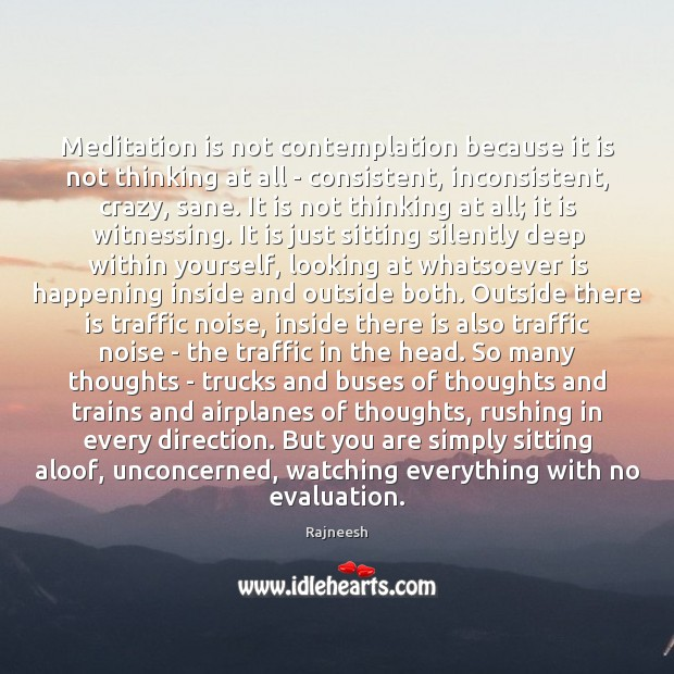 Meditation is not contemplation because it is not thinking at all – Image