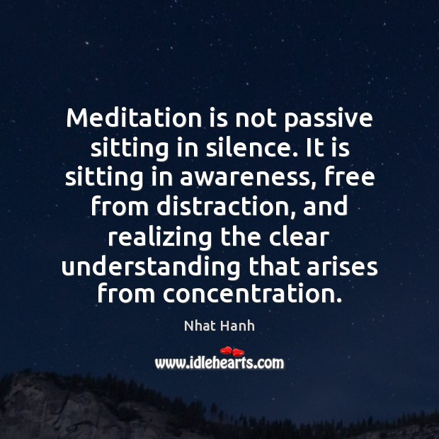 Meditation is not passive sitting in silence. It is sitting in awareness, Image