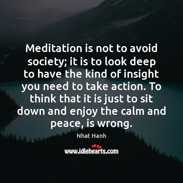Image, Meditation is not to avoid society; it is to look deep to