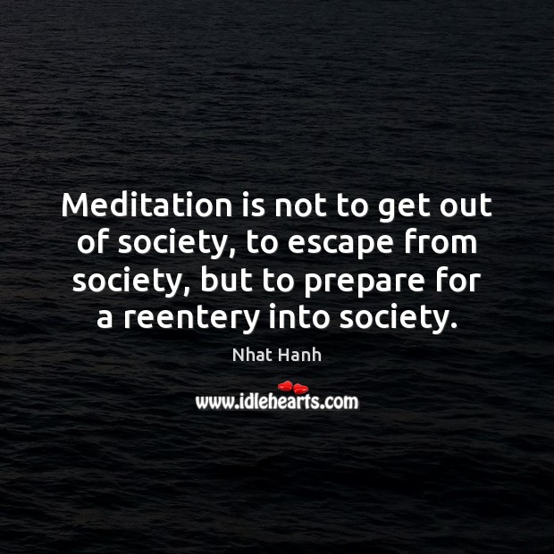 Meditation is not to get out of society, to escape from society, Image
