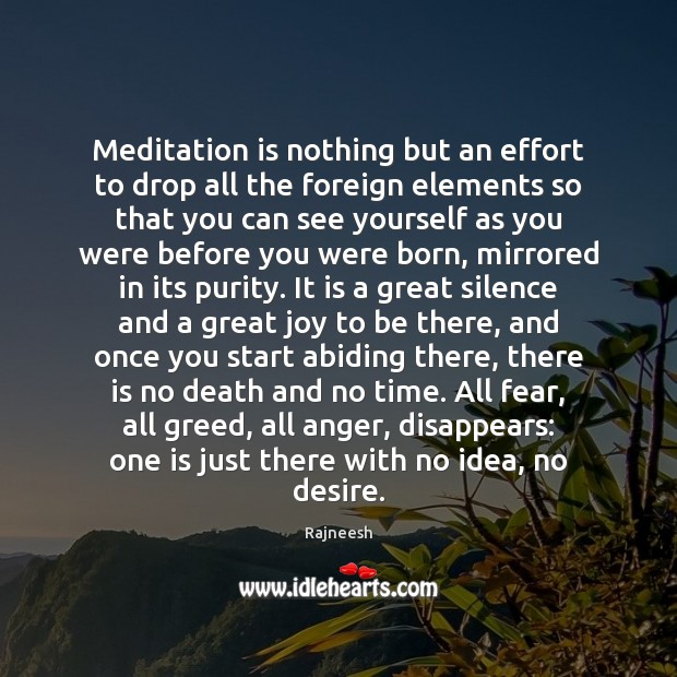Image, Meditation is nothing but an effort to drop all the foreign elements