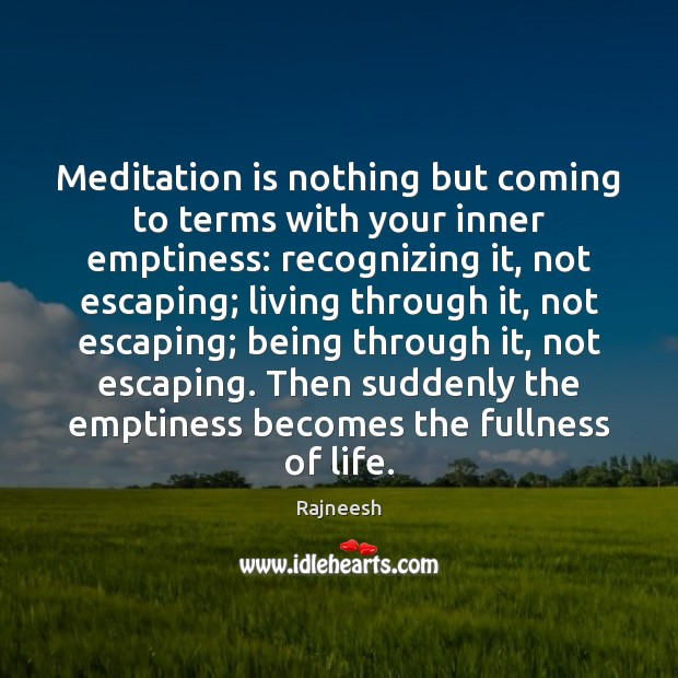 Image, Meditation is nothing but coming to terms with your inner emptiness: recognizing