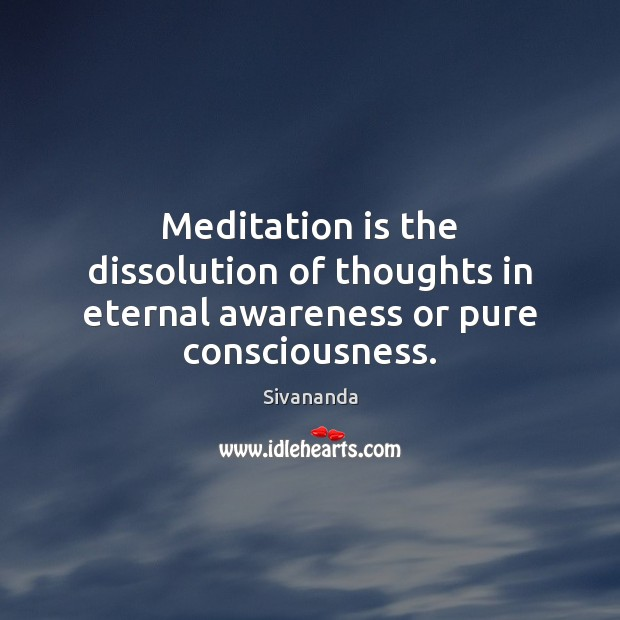 Image, Meditation is the dissolution of thoughts in eternal awareness or pure consciousness.