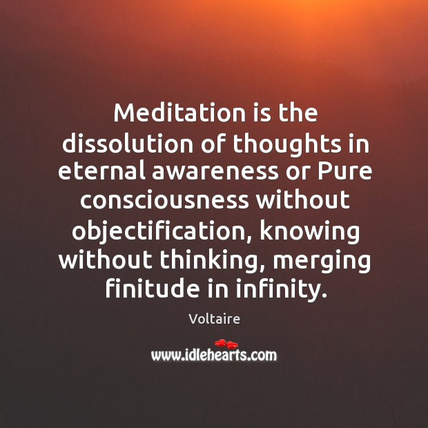 Meditation is the dissolution of thoughts in eternal awareness or pure consciousness without objectification Image