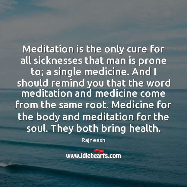 Image, Meditation is the only cure for all sicknesses that man is prone