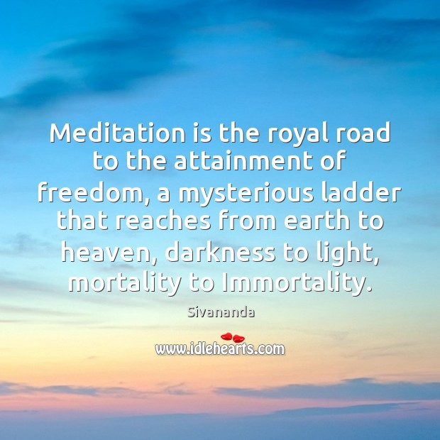 Image, Meditation is the royal road to the attainment of freedom, a mysterious