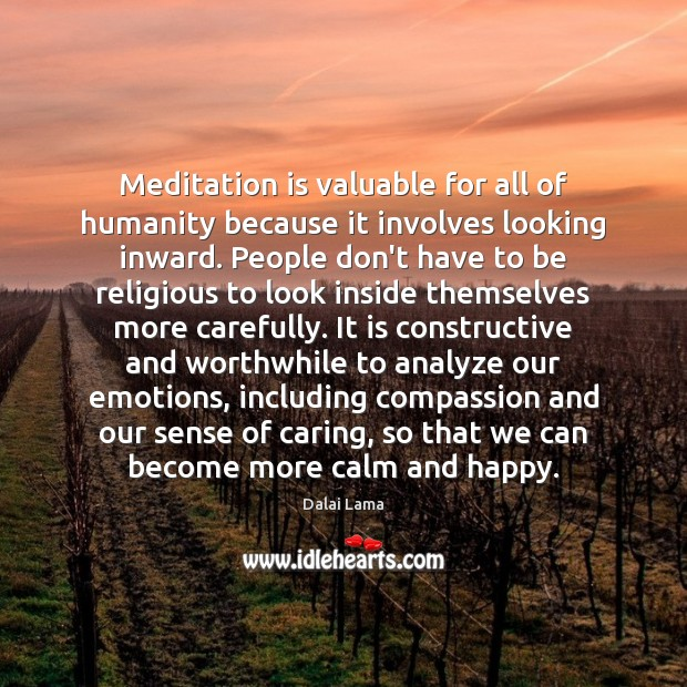 Meditation is valuable for all of humanity because it involves looking inward. Image