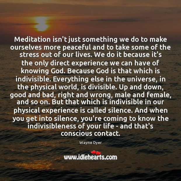 Image, Meditation isn't just something we do to make ourselves more peaceful and